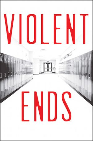 The front cover of the book, Violent Ends by Shaun David Hutchinson and 17 more.
