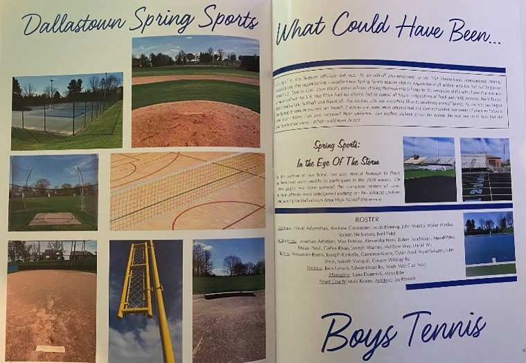 Spring sports at Dallastown were unable to have a 2020 season because of COVID-19. As a result, most team photos could not be captured in the yearbook. Baseball was the only spring sports team with their photo in the yearbook.